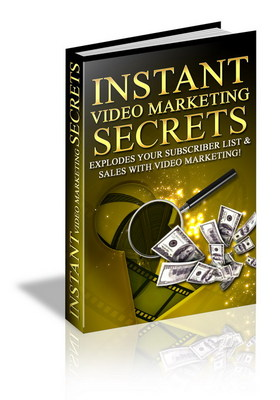 Product picture Instant Video Marketing Secrets