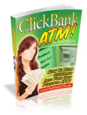 Product picture ClickBank ATM - How To Turn ClickBank Into Your Personal ATM